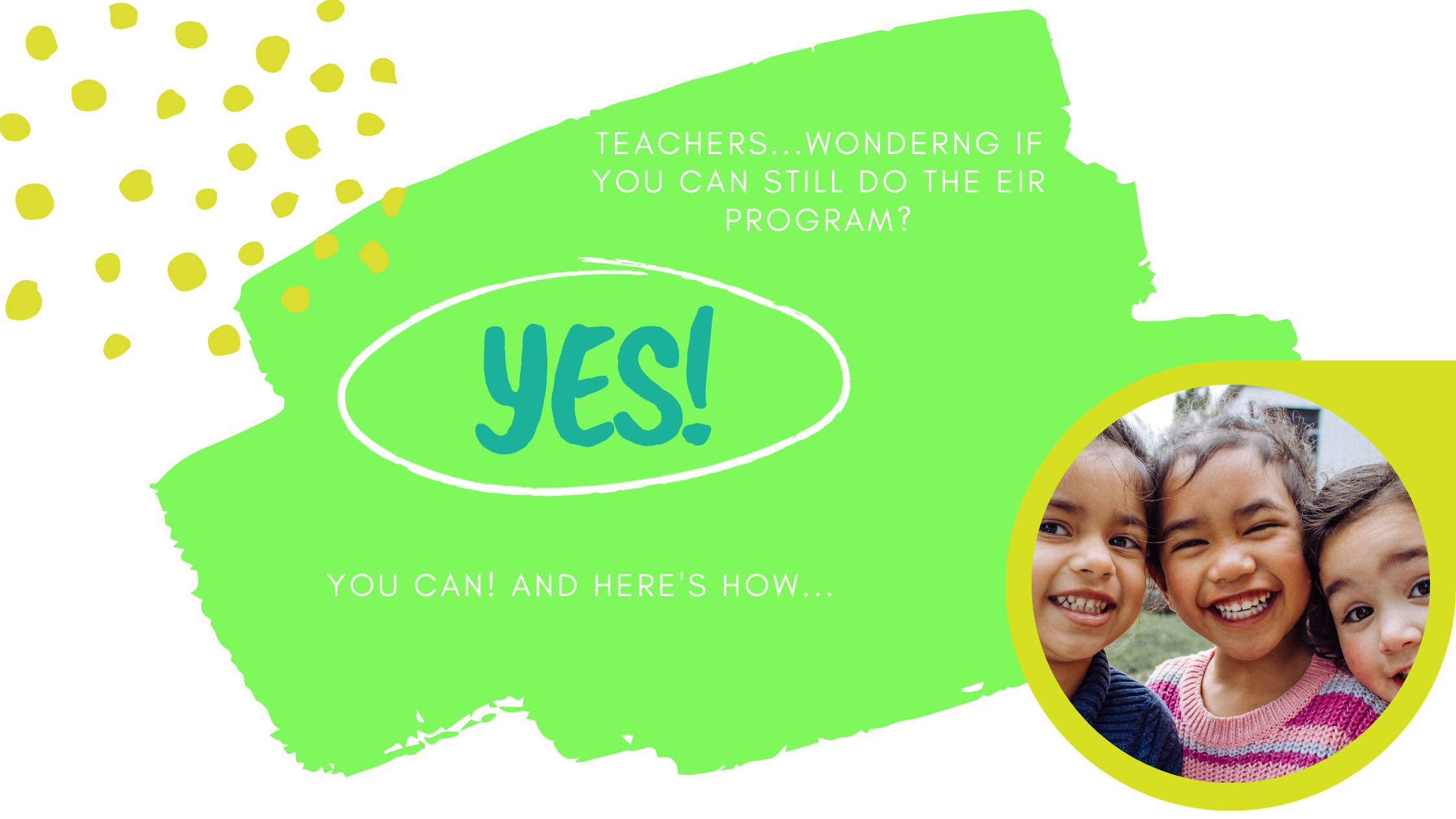 Teachers! Wondering if you can still do the EIR program this year? Short answer: YES! Here's how…