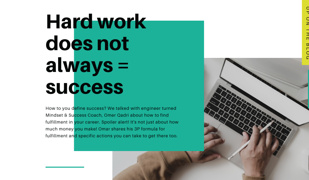 Hard work does not always equal success!